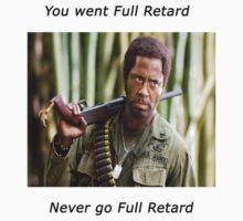 Never Go Full Retard by Dodger0925