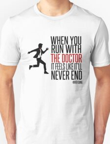 When You Run With The Doctor T-Shirt