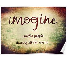 Imagine - John Lennon T-Shirt - Imagine All The People Sharing All The World... Poster