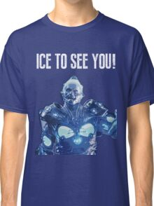 Ice to see you! Classic T-Shirt