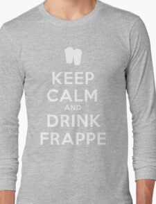 Keep calm and drink frappe  Long Sleeve T-Shirt