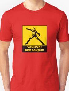 Caution: Ore Sanjou! T-Shirt