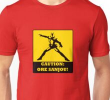 Caution: Ore Sanjou! Unisex T-Shirt