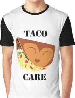 Taco Care! Graphic T-Shirt