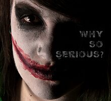 Why So Serious? by PureDarkArt
