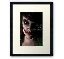 Why So Serious? Framed Print