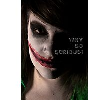 Why So Serious? Photographic Print