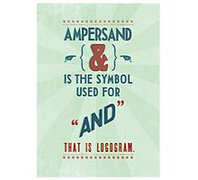Ampersand Photographic Print