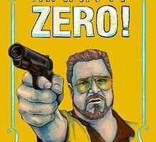 BIG LEBOWSKI- Walter Sobchak- Mark it zero! by MichelleEatough