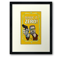 BIG LEBOWSKI- Walter Sobchak- Mark it zero! Framed Print