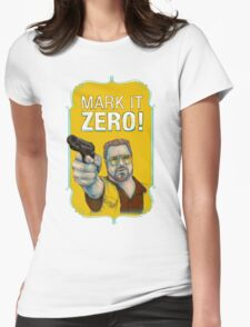 BIG LEBOWSKI- Walter Sobchak- Mark it zero! Womens Fitted T-Shirt