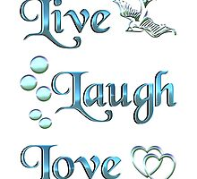 Live Laugh Love by CoolDoodles