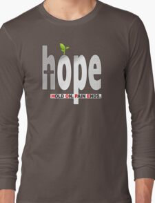 HOPE Christian T-Shirt / iPhone Cover Case | Hold On. Pain Ends. Long Sleeve T-Shirt