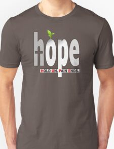 HOPE Christian T-Shirt / iPhone Cover Case | Hold On. Pain Ends. Unisex T-Shirt