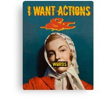 Actions & Words Canvas Print