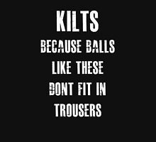 Why Men Wear Kilts Unisex T-Shirt