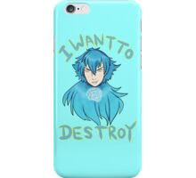 I want to Destroy iPhone Case/Skin