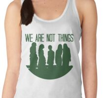 We are not things. Women's Tank Top