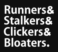 Runners & Stalkers & Clickers & Bloaters (White Font)-The Last of Us by thedovahmaster