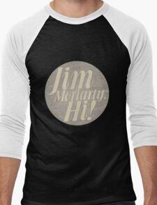 Jim Moriarty says hello. T-Shirt
