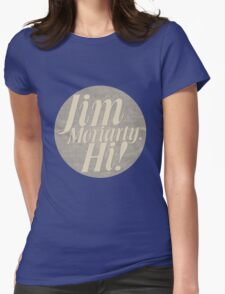 Jim Moriarty says hello. T-Shirt