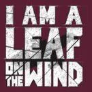 I am a leaf on the wind by TheInternet