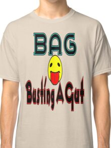 •·♥BAG:Busting A Gut Funny Chatting Acronyms Clothing & Stickers♥·• Classic T-Shirt