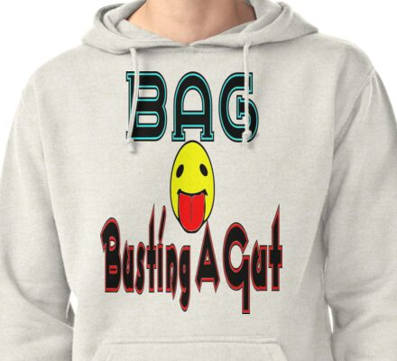 •·♥BAG:Busting A Gut Funny Chatting Acronyms Clothing & Stickers♥·• Pullover Hoodie
