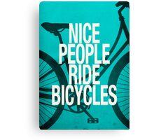 Nice People Ride Bicycles Canvas Print