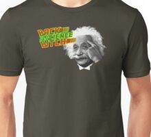 Back to the Science, Bitch ! Unisex T-Shirt