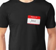 Hello My name is Jebus Unisex T-Shirt
