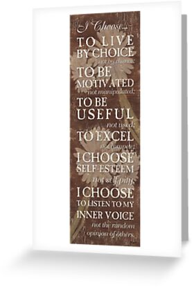 I Choose to Live by Choice... by Debbie DeWitt