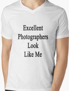 Excellent Photographers Look Like Me Mens V-Neck T-Shirt