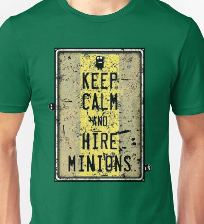 Keep Calm And Hire Minions Unisex T-Shirt