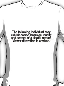 Viewer Discretion is Advised T-Shirt