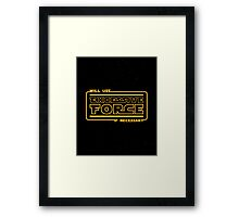 Excessive Force Framed Print