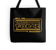 Excessive Force Tote Bag
