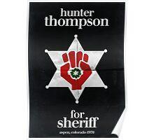 Hunter S. Thompson for Sheriff Poster