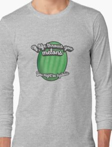 If Life Throws You Melons Long Sleeve T-Shirt