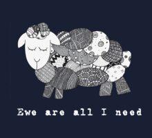 Ewe are all I need Kids Tee