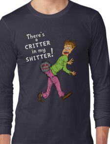 Critter in my Sh*tter Long Sleeve T-Shirt