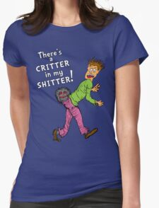 Critter in my Sh*tter Womens Fitted T-Shirt