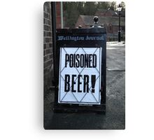 Poisoned Beer Canvas Print