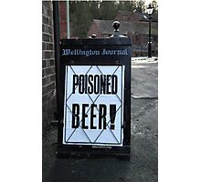 Poisoned Beer Photographic Print