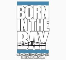 Born in the Bay by daleos