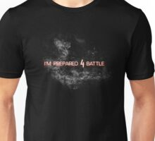 I'M PREPARED 4 BATTLE Unisex T-Shirt