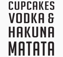 Cupcakes, vodka and hakuna matata by monkeybrain