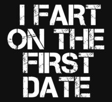 I FART ON THE FIRST DATE  by DanDav