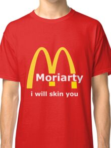 Moriarty - I will skin you - Light Classic T-Shirt