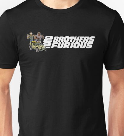 2 Brothers 2 Furious Unisex T-Shirt